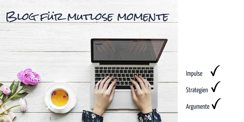 Blog fuer mutlose momente