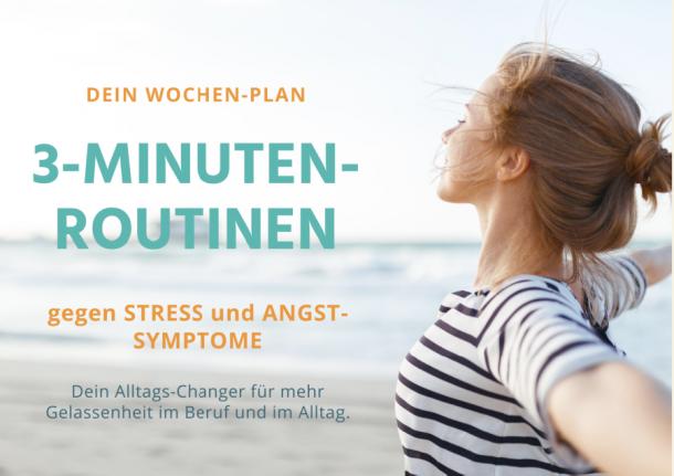 3-Minuten Routinen gegen Stress und Ängste